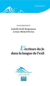 L'écriture du je dans la langue de l'exil