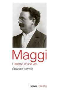 Maggi, l'arôme d'une vie