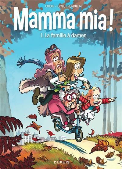 Mamma mia !. Volume 1, La famille à dames