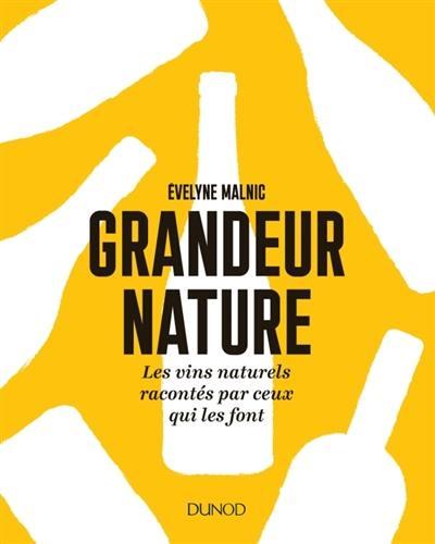 Grandeur nature : les vins naturels racontés par ceux qui les font