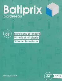 Batiprix 2015. Volume 3, Menuiserie extérieure, vitrerie et miroiterie, stores et fermetures