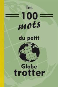 Les 100 mots du petit globetrotter