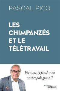 Les chimpanzés et le télétravail