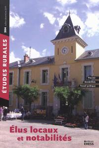 Etudes rurales. n° 204, Elus locaux et notabilités