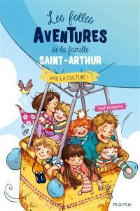 Les folles aventures de la famille Saint-Arthur. Volume 7, Vive la culture !