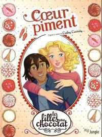 Les filles au chocolat. Volume 10, Coeur piment