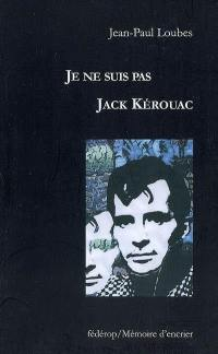 Je ne suis pas Jack Kerouac