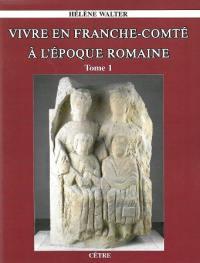 Vivre en Franche-Comté à l'époque romaine