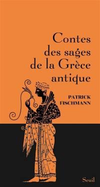 Contes des sages de la Grèce antique