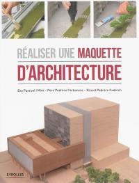 Réaliser une maquette d'architecture