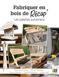 Fabriquer en bois de récup'