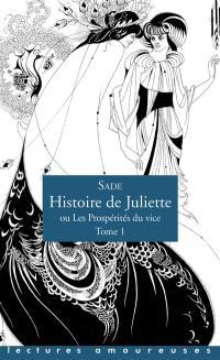 Histoire de Juliette ou Les prospérités du vice. Volume 1,