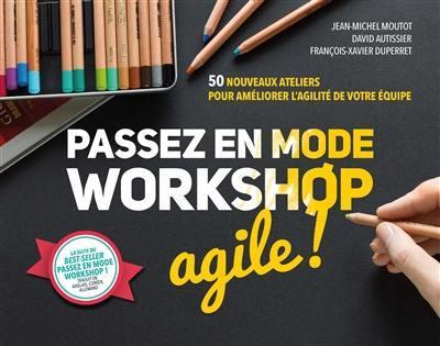 Passez en mode workshop agile !