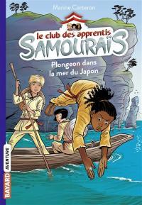 Le club des apprentis samouraïs. Volume 3, Plongeon dans la mer du Japon
