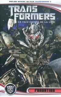 Transformers 3 : la face cachée de la lune. Fondation