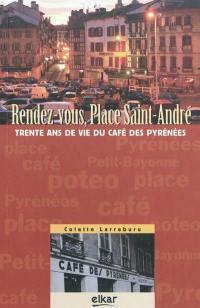 Rendez-vous, place Saint-André