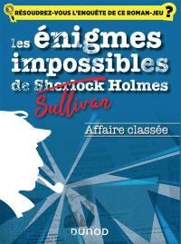 Les énigmes impossibles de Sullivan Holmes, Affaire classée