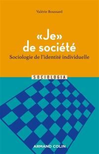 Je de société : sociologie de l'identité individuelle