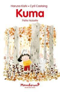 Kuma. Volume 2, Petite Noisette