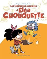 Les fabuleuses aventures d'Eléa Chouquette. Volume 1,