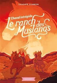 Le ranch des Mustangs. Volume 9, Cheval intrépide