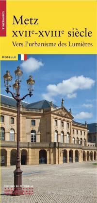 Metz, XVIIe-XVIIIe siècle