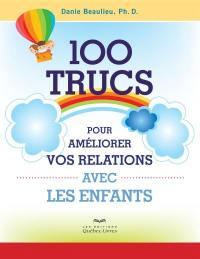 100 trucs pour améliorer vos relations avec les enfants