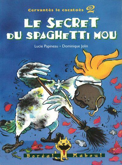 Cervantès le cacatoès. Volume 2, Le secret du spaghetti mou
