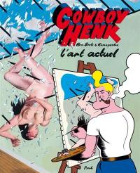Cowboy Henk, L'art actuel