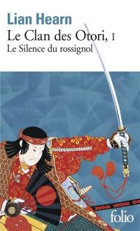 Le clan des Otori. Volume 1, Le silence du rossignol