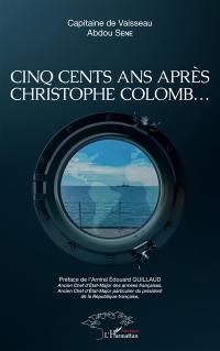 Cinq cents ans après Christophe Colomb...