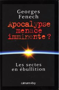 Apocalypse, menace imminente ?