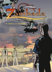 Zambada. Volume 3, Menace sur Zambada