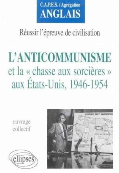L'anticommunisme et la chasse aux sorcières aux Etats-Unis, 1946-1954