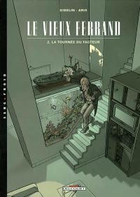 Le vieux Ferrand. Volume 2, La tournée du facteur