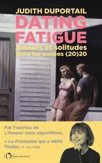 Dating fatigue : amours et solitudes dans les années (20)20