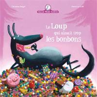 Mamie Poule raconte, Le loup qui aimait trop les bonbons