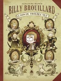 Billy Brouillard. Volume 1, Le don de trouble vue