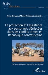 La protection et l'assistance aux personnes déplacées dans les conflits armés en République centrafricaine