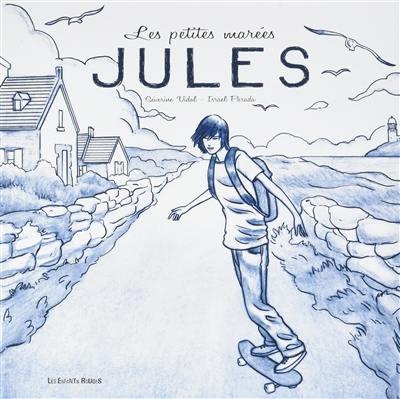 Les petites marées. Volume 2, Jules