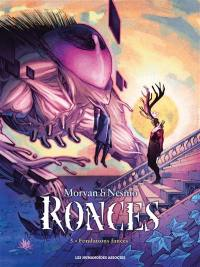 Ronces. Volume 3, Fondations fanées