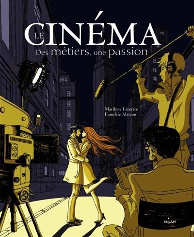 Le cinéma, des métiers, une passion