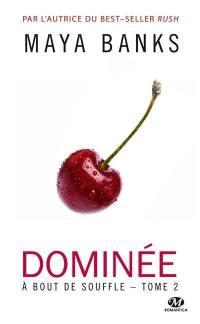 A bout de souffle. Volume 2, Dominée