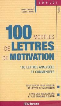 100 modèles de lettres de motivation : 100 lettres analysées et commentées