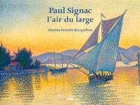 Paul Signac, l'air du large