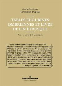 Tables eugubines ombriennes et Livre de lin étrusque