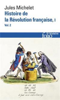 Histoire de la Révolution française. Vol. 1-2