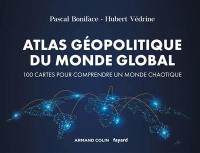 Atlas géopolitique du monde global