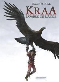 Kraa. Volume 2, L'ombre de l'aigle