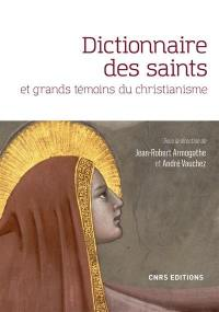 Dictionnaire des saints et grands témoins du christianisme